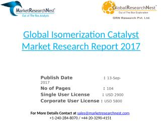 Global Isomerization Catalyst Market Research Report 2017.pptx