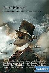 Steampunk_ Antologia Retrofuturista - Felix J. Palma.epub