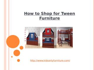 How to Shop for Tween Furniture.pptx