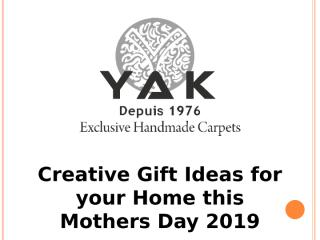 3. Creative Gift Ideas for your Home this Mothers Day 2019.pptx