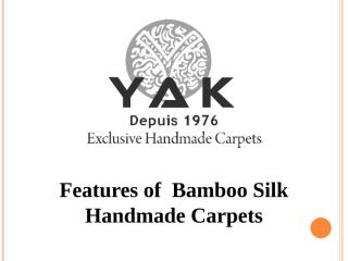 4. Features of  Bamboo Silk Handmade Carpets.pptx