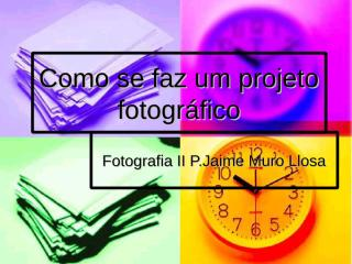 Como se faz um projeto fotográfico aula 03.ppt