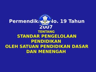 5.PERMENDIKNAS NO. 19 TAHUN 2007,18022008.ppt