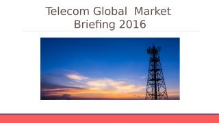 Telecom Global Market Briefing 2016 - Table Of Content.pptx